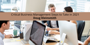 Doug Kleinsmith Defines Critical Business Management Steps to Take in 2021